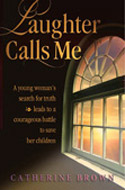 Laughter Calls Me by Catherine Brown
