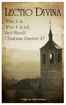 Lectio Divina: What it is, What it is Not, and Should Christians Practice it?