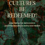 NEW PRINT BOOKLET TRACT: Can Cultures Be Redeemed? (Some Things You Should Know About the Indigenous People's Movement)