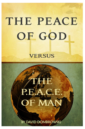 The PEACE of God Versus the P.E.A.C.E. of Man