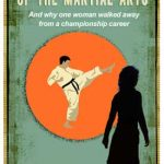 NEW BOOKLET: DANGERS & DECEPTIONS  of The Martial Arts and Why One Woman Walked Away  From a Championship Career