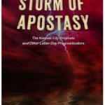NEW BOOKLET: The Perfect Storm of Apostasy – An Introduction to the Kansas City Prophets and Other Latter-Day Prognosticators