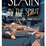 NEW BOOKLET TRACT: Slain in the Spirit: Is it a Biblical Practice? by Kevin Reeves