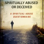 NEW BOOKLET: How to Know if You Are Being Spiritually Abused or Deceived—A Spiritual Abuse Questionnaire