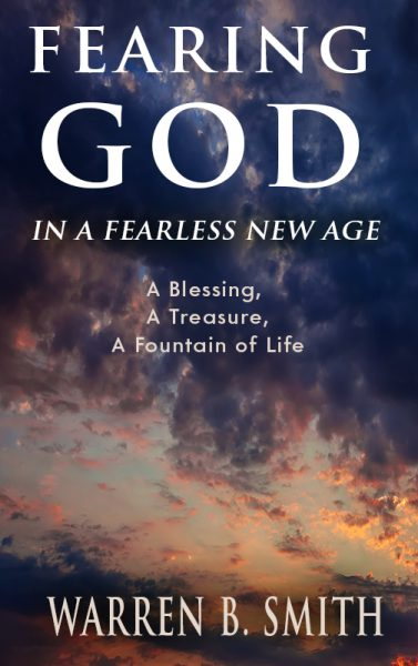 BOOKLET: Fearing God in a Fearless New Age by Warren B. Smith
