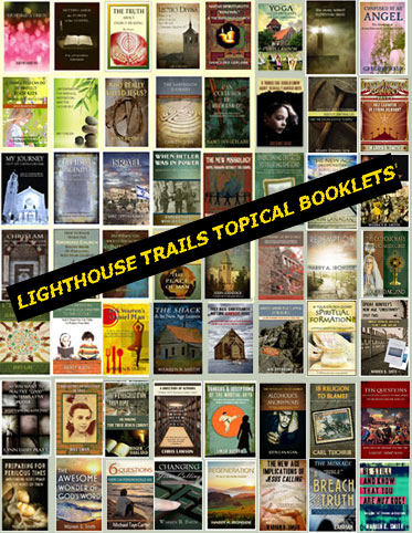 Topical Booklets by Lighthouse Trails Pubishing