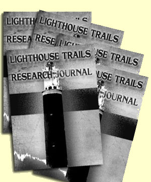 Lighthouse Trails Research Journal